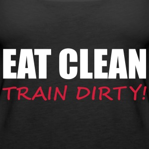 Train Dirty Tops - Frauen Premium Tank Top