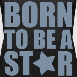 Born Star Tops - Women's Premium Tank Top