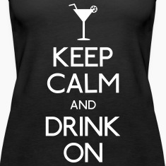 keep calm and drink on Tops