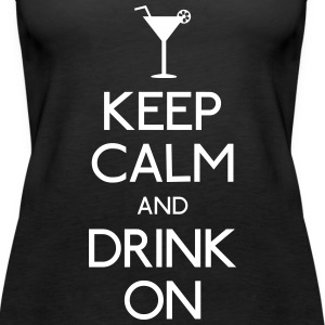 keep calm and drink on holde ro og drikke på Topper - Premium singlet for kvinner