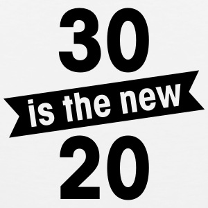 30 is the new 20 T-Shirts - Men's Premium Tank Top