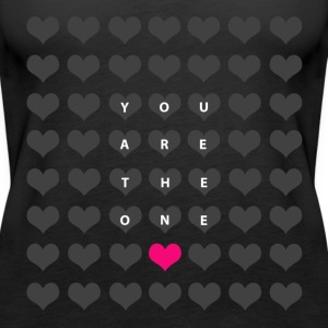 You are the one - valentine's day Tops - Women's Premium Tank Top
