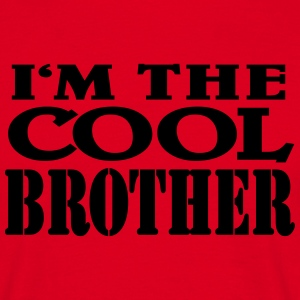I'm the cool Brother Tee shirts - T-shirt Homme