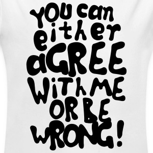 Funny provocative agree or be wrong quotes Sweaters - Baby bio-rompertje met lange mouwen