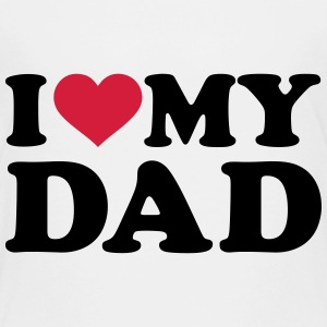 I love my Dad T-Shirts - Kinder Premium T-Shirt