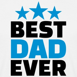 Best Dad ever T-Shirts - Männer T-Shirt