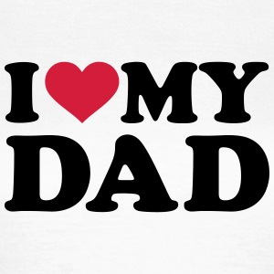 I love my Dad T-Shirts - Frauen T-Shirt