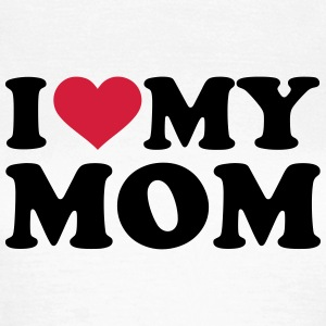 I love my Mom T-Shirts - Frauen T-Shirt