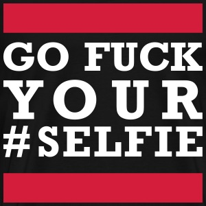 go fuck your selfie Tee shirts - T-shirt Premium Homme