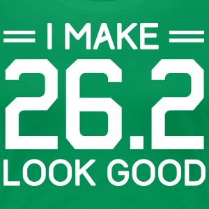 I Make 26.2 Look Good T-Shirts - Women's Premium T-Shirt