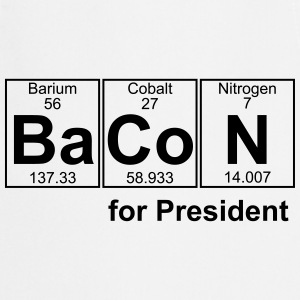 Bacon for President (you can change text) - Kochschürze