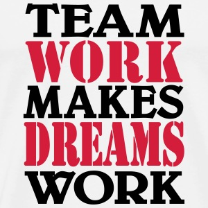 Team work makes dreams work T-skjorter - Premium T-skjorte for menn