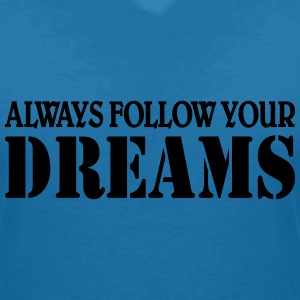 Always follow your Dreams T-shirts - T-shirt med v-ringning dam