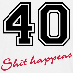 40-Shit happens T-shirts - T-shirt herr