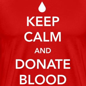 Keep Calm and Donate Blood T-Shirts - Men's Premium T-Shirt