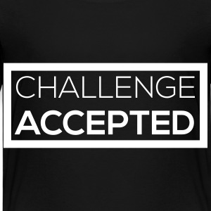 challenge accepted T-Shirts - Kinder Premium T-Shirt