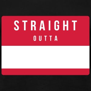 Straight Outta T-Shirts - Frauen Premium T-Shirt