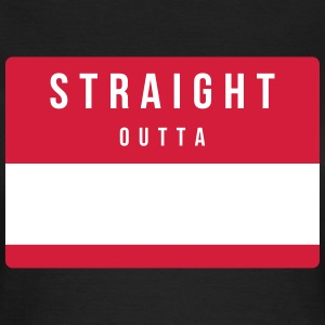 Straight Outta T-Shirts - Frauen T-Shirt