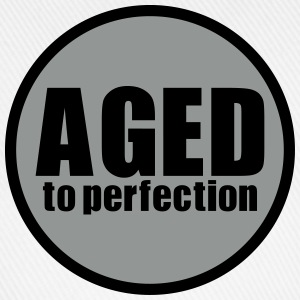 Aged to perfection (2 colors) - Baseball Cap
