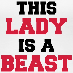 This lady is a Beast T-shirts - Premium-T-shirt dam