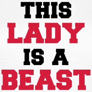 This lady is a Beast Camisetas - Camiseta mujer