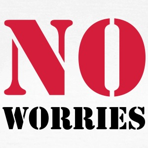 No worries T-Shirts - Frauen T-Shirt