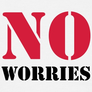 No worries T-Shirts - Männer T-Shirt