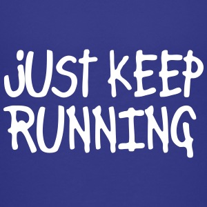 just keep running T-shirts - Premium-T-shirt barn