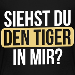 Siehst du den Tiger... T-Shirts - Teenager Premium T-Shirt