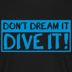 Tauchen Taucher Dive Dream T-Shirts - Men's T-Shirt