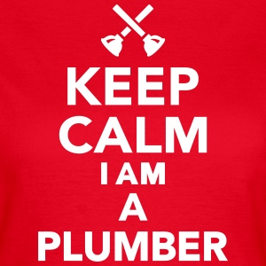 Keep calm I'm a Plumber T-Shirts - Frauen T-Shirt