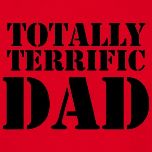 Totally terrific Dad T-Shirts - Men's T-Shirt