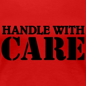 Handle with care T-shirts - Dame premium T-shirt