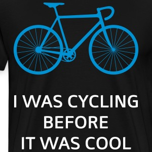 I Was Cycling Before It Was Cool Magliette - Maglietta Premium da uomo