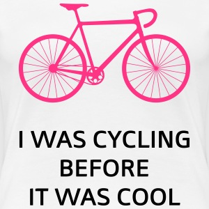 I Was Cycling Before It Was Cool T-shirts - Vrouwen Premium T-shirt