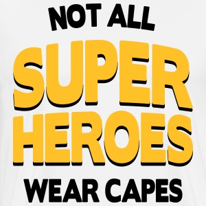 Not All Super Heroes T-Shirts - Men's Premium T-Shirt