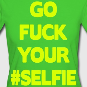 Go Fuck Your #Selfie T-shirts - Organic damer