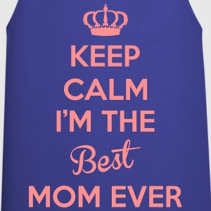 KEEP CALM I'M THE BEST MOM EVER Tabliers - Tablier de cuisine