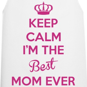 KEEP CALM I'M THE BEST MOM EVER  Aprons - Cooking Apron