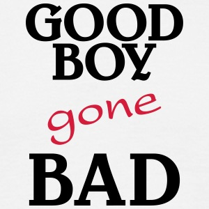 Good Boy gone bad T-Shirts - Men's T-Shirt