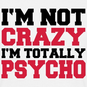 I'm not crazy, I'm totally Psycho T-shirts - Herre-T-shirt