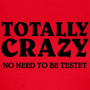 Totally Crazy T-shirts - Dame-T-shirt