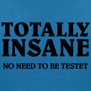 Totally Insane T-Shirts - Women's V-Neck T-Shirt
