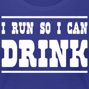 I Run So I Can Drink T-Shirts - Women's Premium T-Shirt