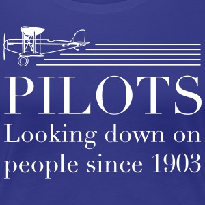 Pilots Looking Down on People Since 1903 T-Shirts - Women's Premium T-Shirt