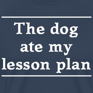 The Dog Ate My Lesson Plan T-Shirts - Men's Premium T-Shirt