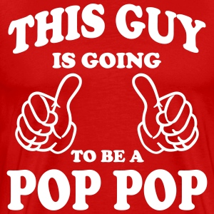 This Guy is going to be a Pop Pop T-Shirts - Men's Premium T-Shirt