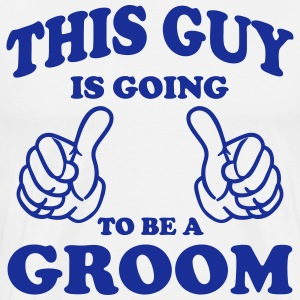 This Guy is going to be a Groom T-Shirts - Men's Premium T-Shirt