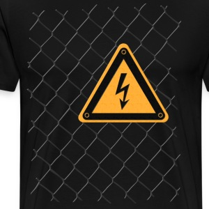 Chain link fence voltage sign T-Shirts - Men's Premium T-Shirt