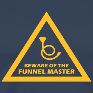 beware of the funnel master T-Shirts - Männer Premium T-Shirt